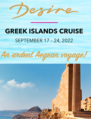 Desire Greek Islands Cruise Sept 17 – 24 2022
